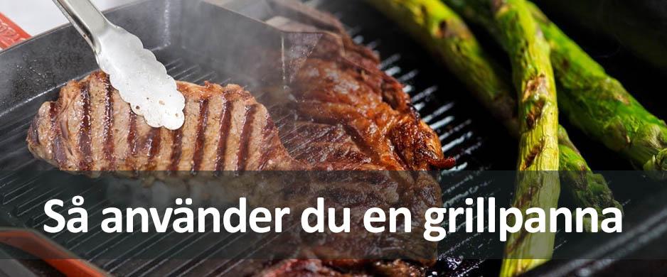 Kort guide som berättar hur du använder en grillpanna på bästa sätt